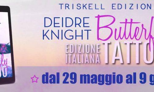 """Blog Tour """"Butterfly Tattoo"""" di Deidre Knight! Prima tappa: Estratto"""